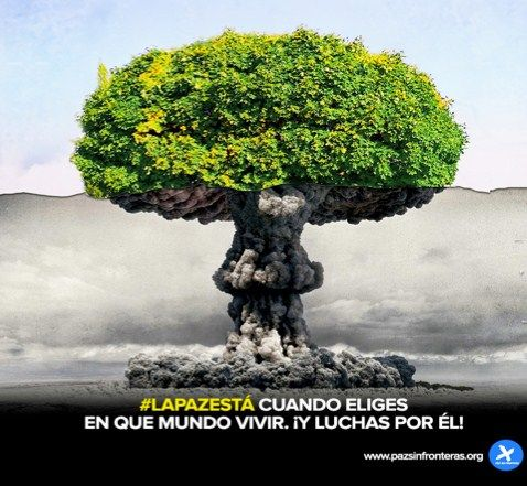 #LaPazEstá cuando eliges en qué mundo vivir. ¡Y luchas por él!