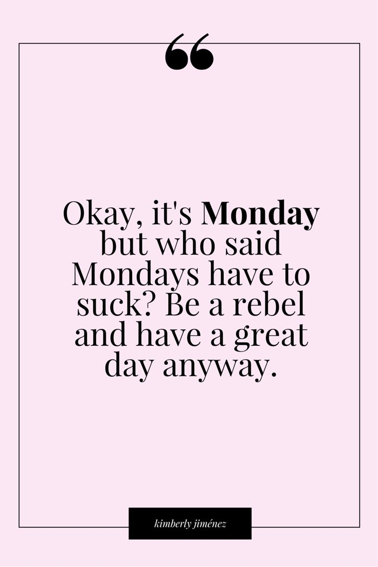 Monday Quotes 61 Best Monday Quotes Images On Pinterest  Mondays Thoughts And