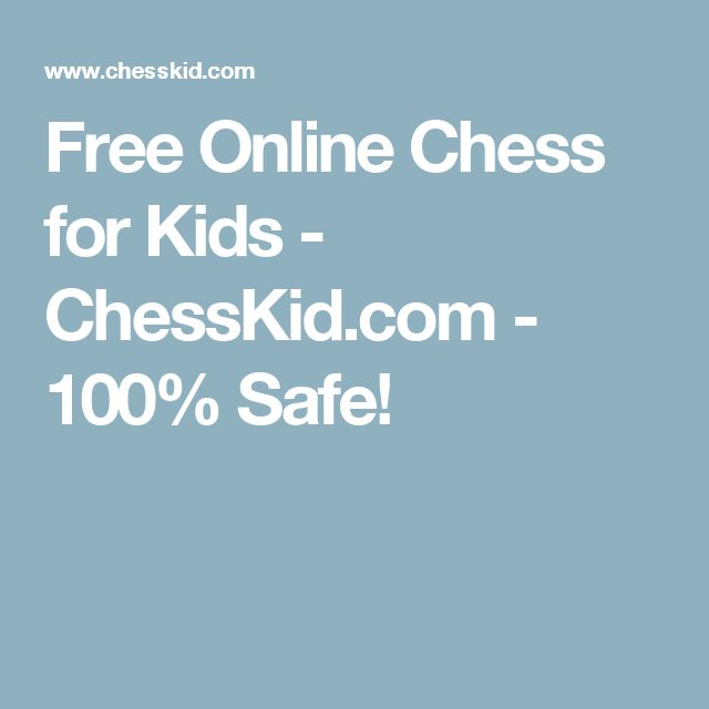 Free Online Chess for Kids - ChessKid.com - 100% Safe!