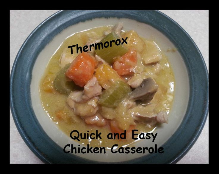 Super Easy and Quick Chicken Casserole  https://www.facebook.com/Thermorox/photos/a.616719921722483.1073741843.578853625509113/677197799008028/?type=3&theater