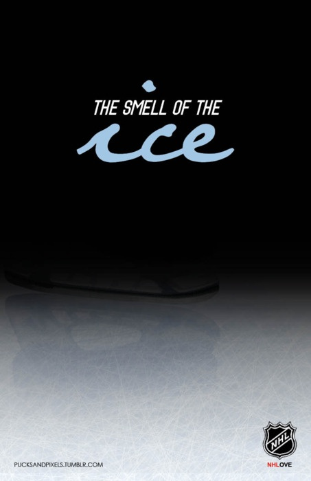 smell of the ice   #hockey