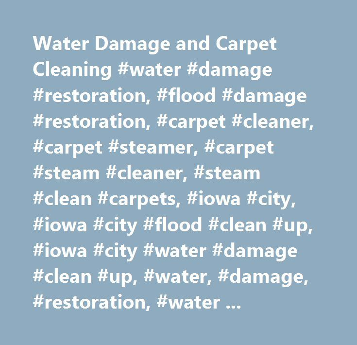 Water Damage and Carpet Cleaning #water #damage #restoration, #flood #damage #restoration, #carpet #cleaner, #carpet #steamer, #carpet #steam #cleaner, #steam #clean #carpets, #iowa #city, #iowa #city #flood #clean #up, #iowa #city #water #damage #clean #up, #water, #damage, #restoration, #water #damage, #mold, #sewage #backup, #backup, #inspection, #cleanup, #remediation, #mold #removal, #basement, #floods, #carpet #cleaning, #…