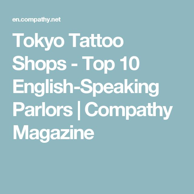 Tokyo Tattoo Shops - Top 10 English-Speaking Parlors   Compathy Magazine