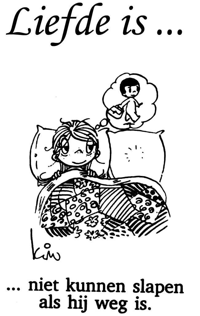 Liefde is ... Niet kunnen slapen als ZIJ er niet is
