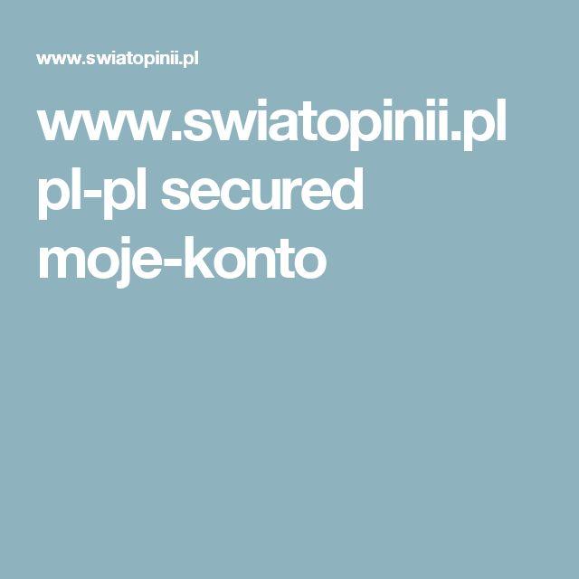 www.swiatopinii.pl pl-pl secured moje-konto