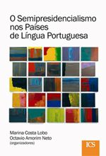 This recent edited volume provides case studies of semi-presidentialism in Portuguese-speaking countries in Europe, Africa, and Asia