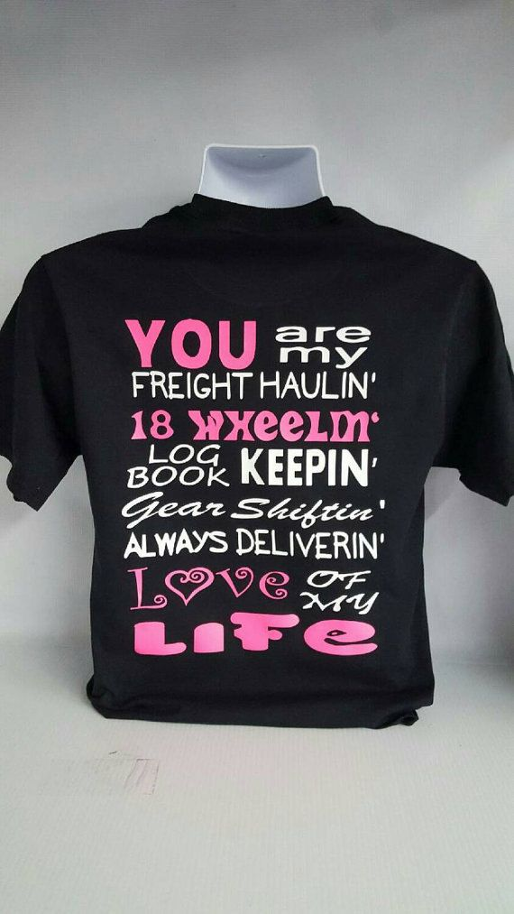 You are my 18 wheeling,freight haulin,love of my life. truckers wife truckers girlfriend I love my trucker by luvolthings on Etsy