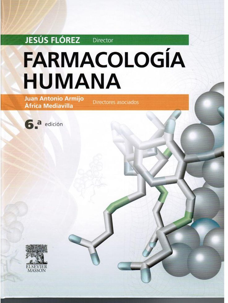 Flórez J, Armijo JA, Mediavilla A. Farmacología humana. 6a ed. Barcelona: Elsevier; 2014.
