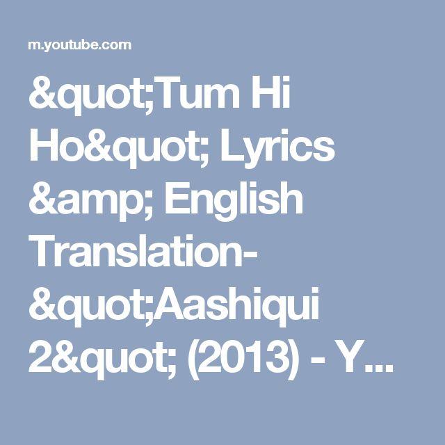 """""""Tum Hi Ho"""" Lyrics & English Translation- """"Aashiqui 2"""" (2013) - YouTube"""