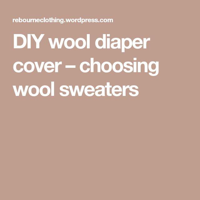 DIY wool diaper cover – choosing wool sweaters