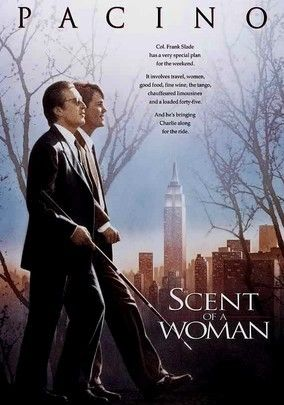 """Scent of a Woman (1992) You can't talk """"classic"""" movies without mentioning this amazing creation starring Al Pacino at his BEST"""