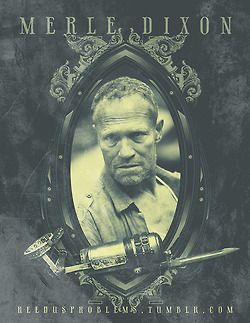 The Wild Walking Dead-- Merle Dixon