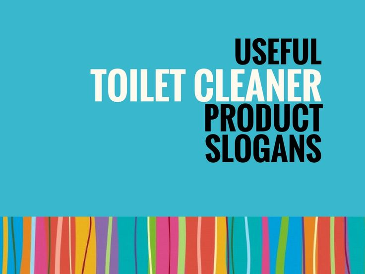 A Good slogan or tagline reflect your business image. Check 68 Creative Toilet Cleaner Product Slogans ideas for your inspiration.