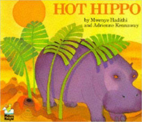 Hot Hippo (African Animal Tales): Amazon.co.uk: Mwenye Hadithi, Adrienne Kennaway: 9780340413913: Books