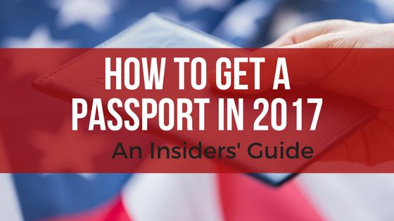 Need to get a passport? Not sure how to get started? Here's the complete insider's guide on how to get a passport in 2017.