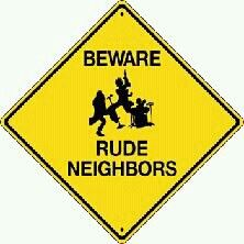 Image result for rude neighbors