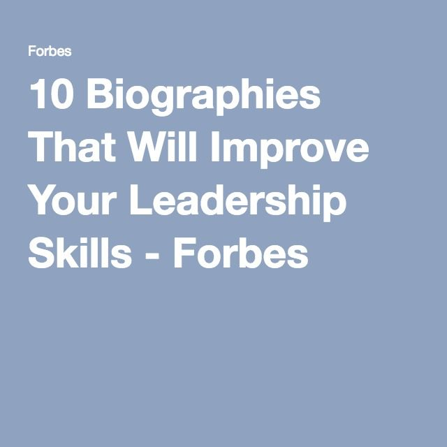 10 Biographies That Will Improve Your Leadership Skills - Forbes