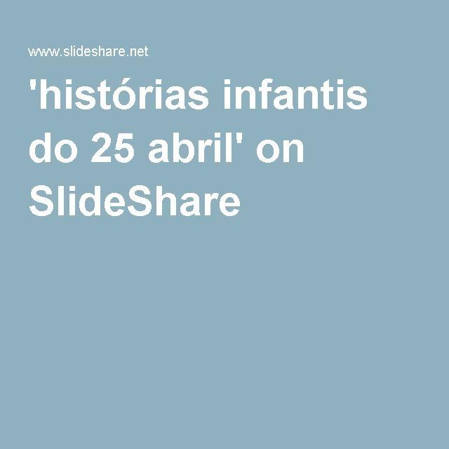 'histórias infantis do 25 abril' on SlideShare