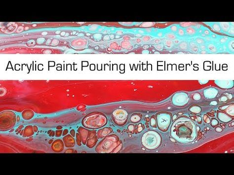 Acrylic Paint Pouring with Elmer's Glue Liquitex Basics Floetrol B'laster Silicone Abstract Art - YouTube