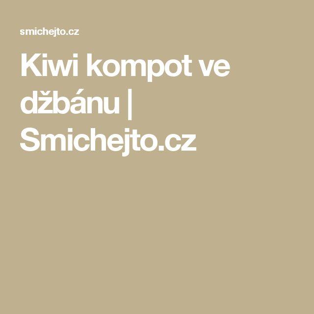 Kiwi kompot ve džbánu    | Smichejto.cz