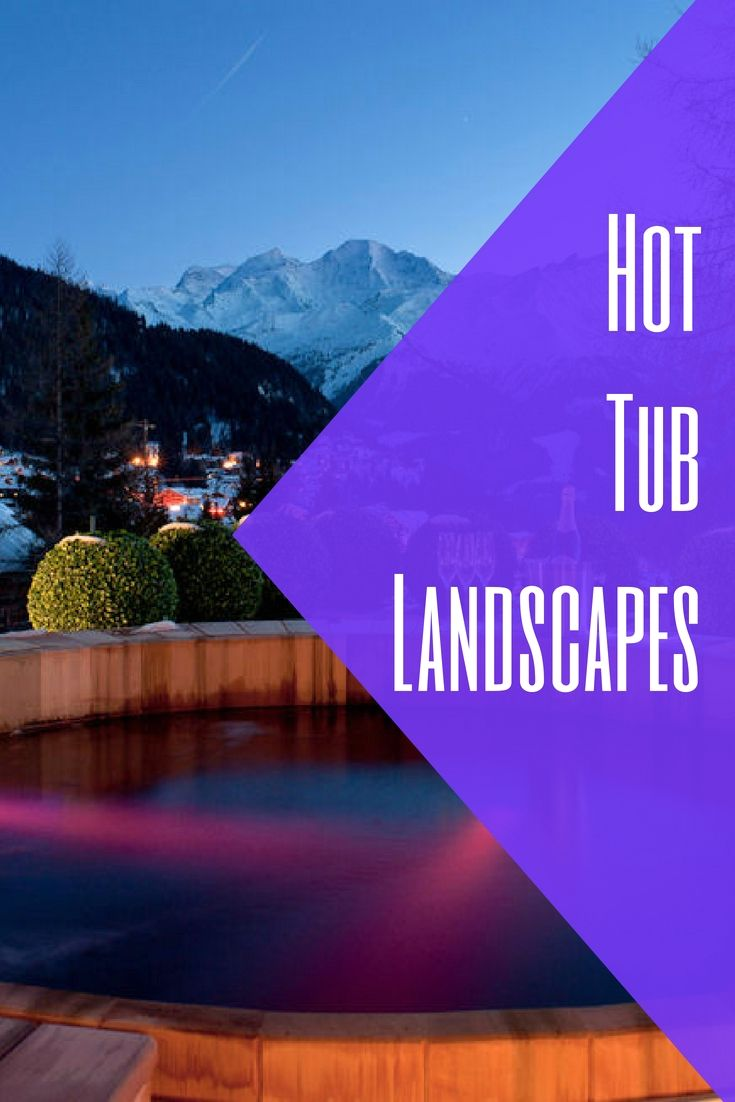 Great Backyard Landscaping Designs For Your Hot Tub Hot Tub