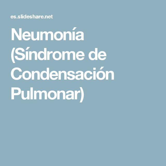 Neumonía (Síndrome de Condensación Pulmonar)