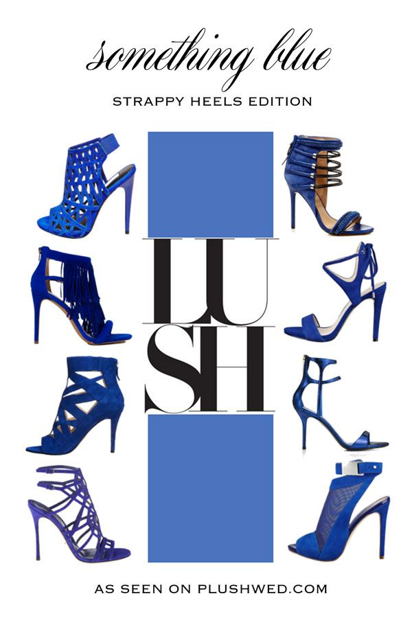 Something Blue for your wedding? Why not go for strappy sexy heels?