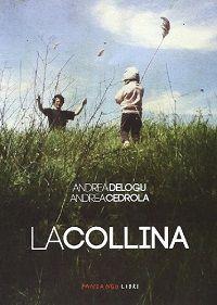 """""""La Collina"""" - Andrea Delogu e Andrea Cedrola  tossicodipendenza, comunità di recupero, riscatto"""
