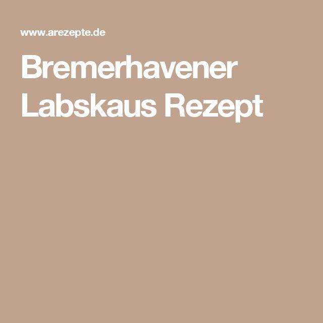 Bremerhavener Labskaus Rezept