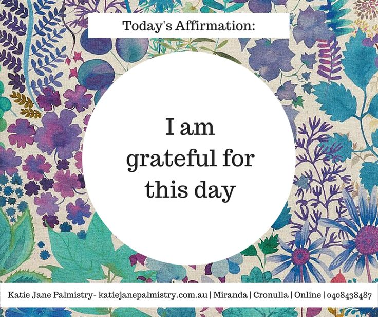 I am grateful for this day. Affirmation from Katie Jane Palmistry Follow me on facebook www.facebook.com/katiejanepalmistry Website- www.katiejanepalmistry.com.au