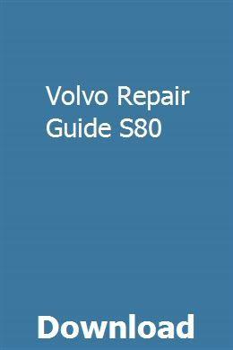 Volvo Repair Guide S80 pdf herunterladen – Parstcasatquimer