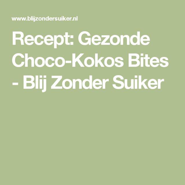 Recept: Gezonde Choco-Kokos Bites - Blij Zonder Suiker