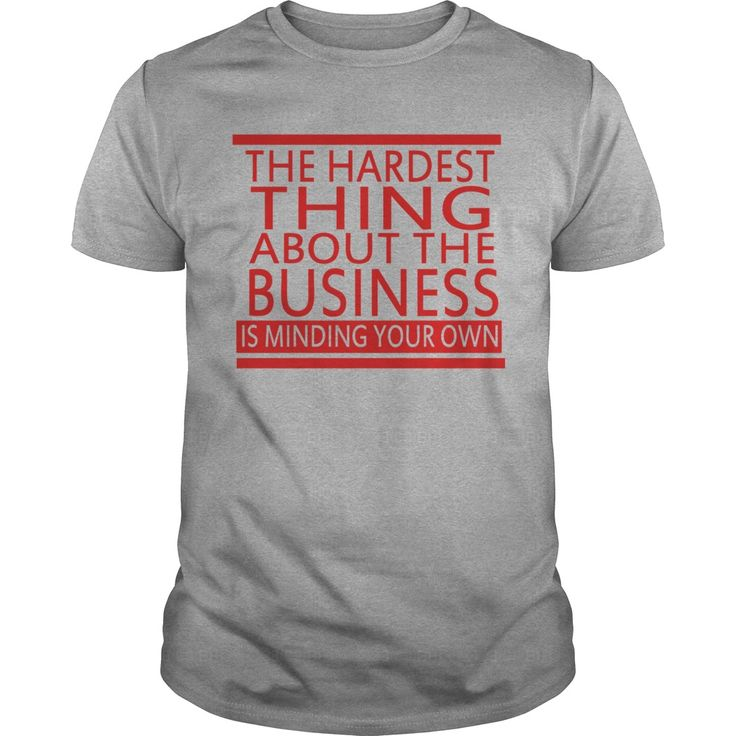 The Hardest Thing About The Business #gift #ideas #Popular #Everything #Videos #Shop #Animals #pets #Architecture #Art #Cars #motorcycles #Celebrities #DIY #crafts #Design #Education #Entertainment #Food #drink #Gardening #Geek #Hair #beauty #Health #fitness #History #Holidays #events #Home decor #Humor #Illustrations #posters #Kids #parenting #Men #Outdoors #Photography #Products #Quotes #Science #nature #Sports #Tattoos #Technology #Travel #Weddings #Women