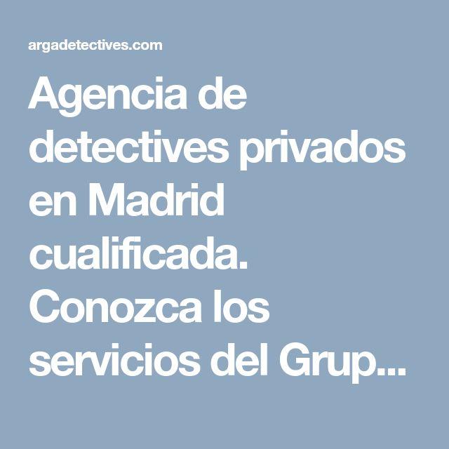 Agencia de detectives privados en Madrid cualificada. Conozca los servicios del Grupo Arga detectives privados Boadilla del Monte. Detectives cualificados