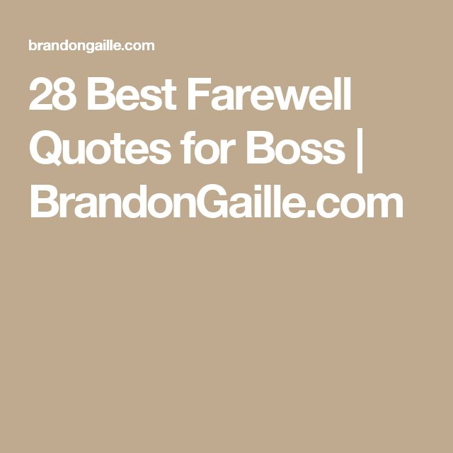 28 Best Farewell Quotes for Boss | BrandonGaille.com