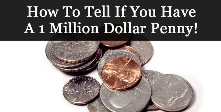 How to tell if you have a 1 Million Dollar Penny!