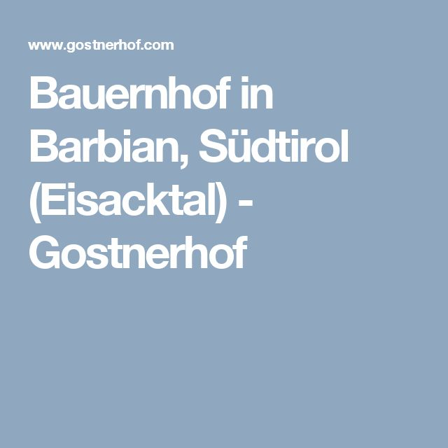 Bauernhof in Barbian, Südtirol (Eisacktal) - Gostnerhof