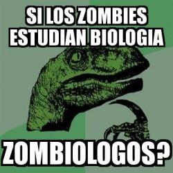 Meme Filosoraptor - si los zombies estudian biologia zombiologos? - 698849