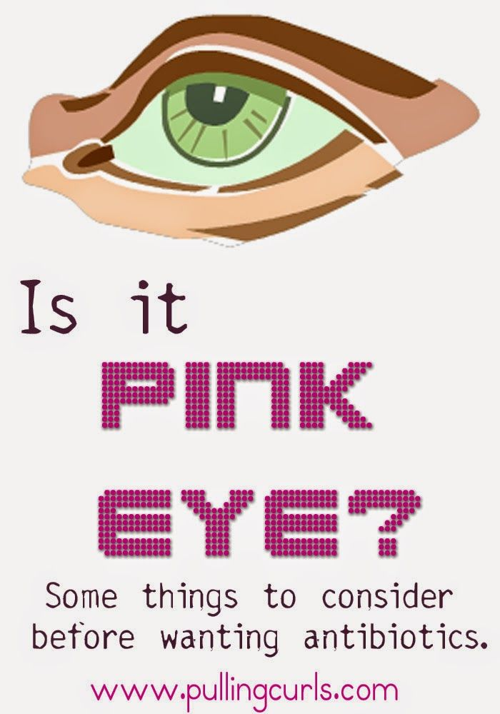 Is it pink eye?  A few things to think about before you ask for antibiotics (viral conjunctivitis is much more common than bacterial)