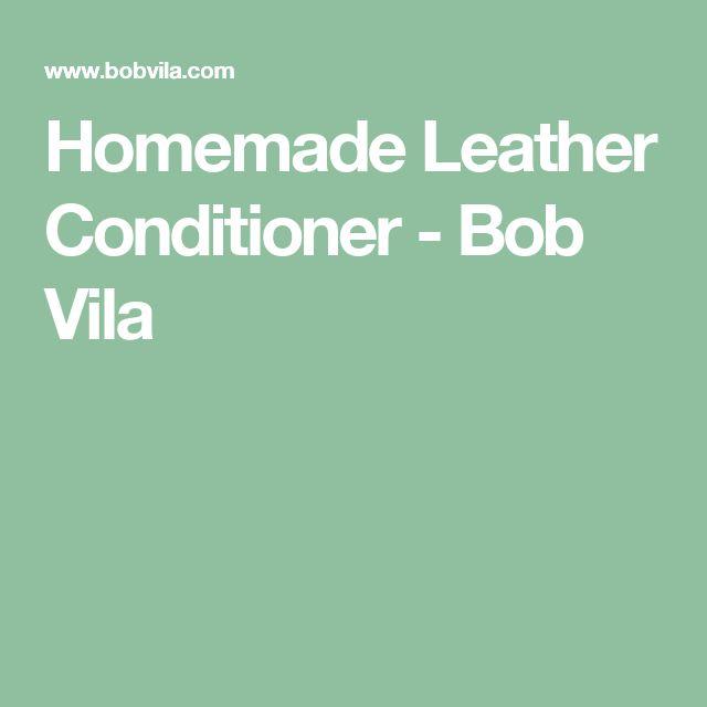 Homemade Leather Conditioner - Bob Vila
