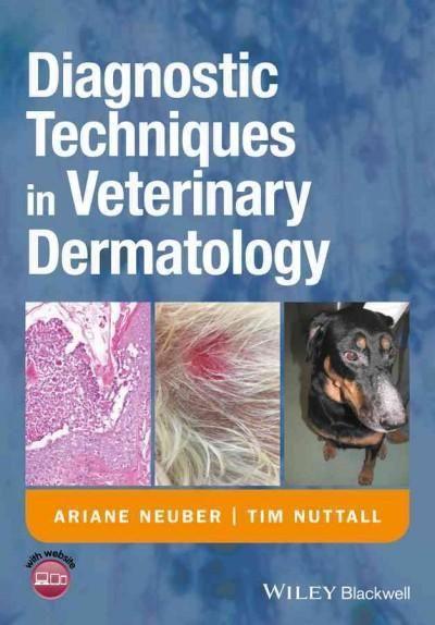 Diagnostic Techniques in Veterinary Dermatology: A Manual of Diagnostic Techniques