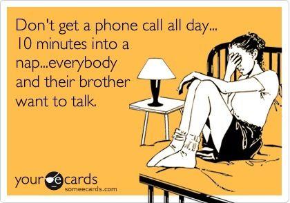 SO TRUE!!!!Nap Time, Phones Call, Sooo True, Amen, Single Time, Nightshift, So True, Every Single Tim, True Stories