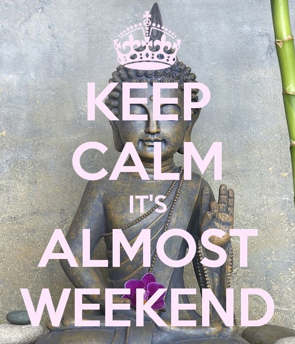 KEEP CALM IT'S ALMOST WEEKEND - Happy Friday!