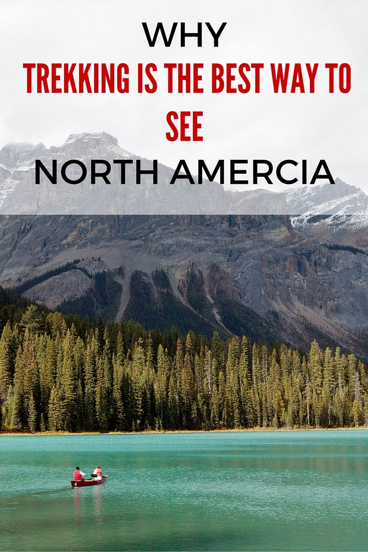 Why trekking is the best way to see North America - Anita Hendrieka