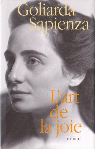 Download free L'art de la joie [ReliÃ] by Sapienza Goliarda; Castagnà Nathalie pdf
