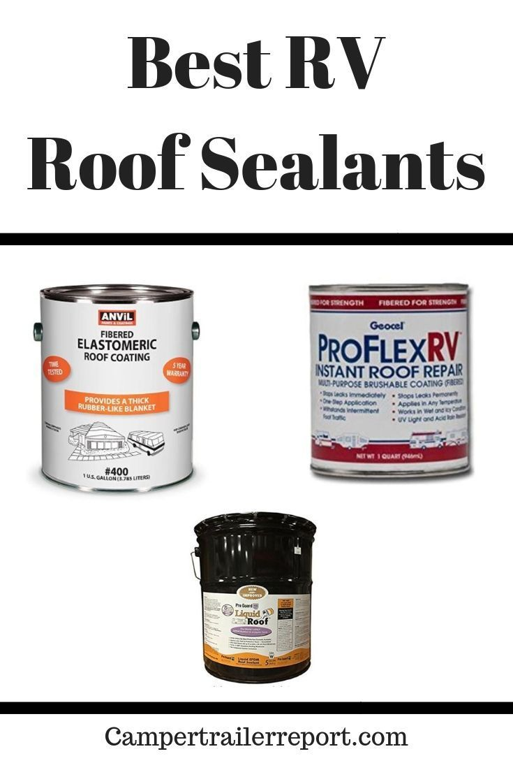 7 Best Rv Roof Sealants Roof Sealant Roof Coating Rubber Roof Coating
