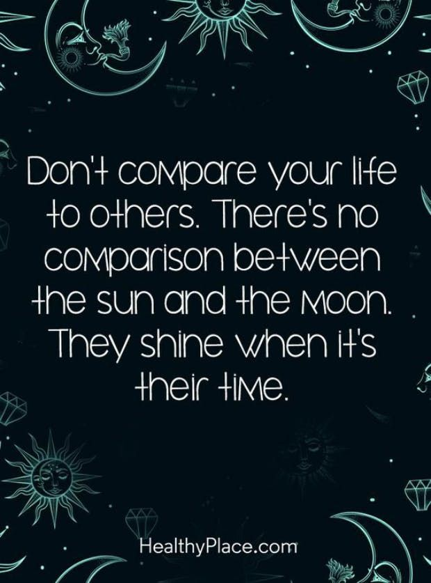 """""""Don't compare your life to others. There's no comparison between the sun and the moon. They shine when it's their time."""" — Shruti Habibkar"""