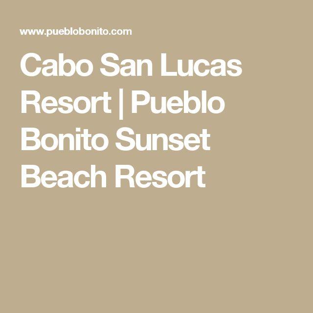 Cabo San Lucas Resort | Pueblo Bonito Sunset Beach Resort