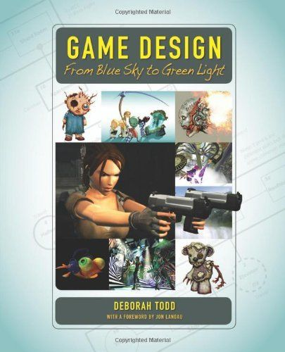 Game Design:  From Blue Sky to Green Light by Deborah Todd. Save 11 Off!. $48.87. Publisher: A K Peters (March 1, 2007). Author: Deborah Todd