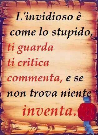 #frasi El envidioso es como lo estúpido, te mira, te critica, comenta y si no encuentra nada inventa.